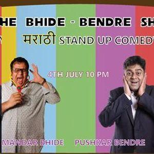 The Bhide - Bendre Show