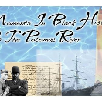 Moments In Black History On The Potomac Ri