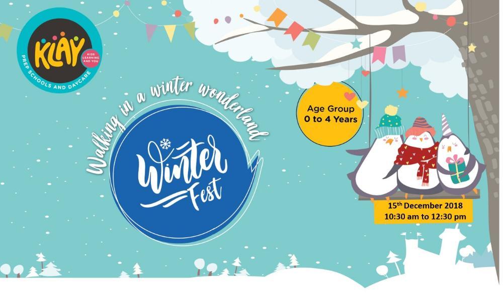 KLAY Prep Schools & Daycare Presents``Winter Fest`` 15 Dec/10:30 am to 12:30 pm