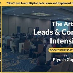 The Art of Lead generartion & Conversion By Piyush Gupta