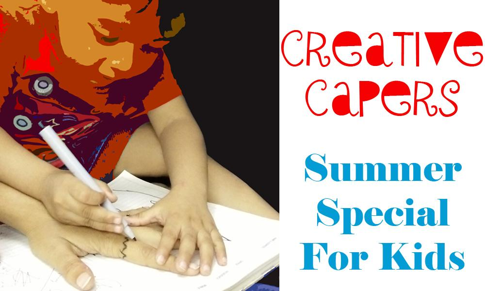 KIDS WORKSHOP: Creative Capers