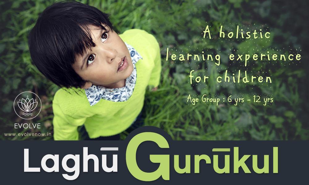 Laghu Gurukul for kids (6-12 yrs)