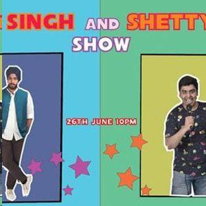 Singh & Shetty Show