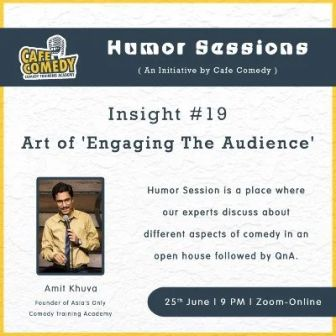 Humor Session : Insight #19 : Art of Engaging The Audience