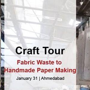 Craft Tour - Fabric Waste to Handmade Paper Making