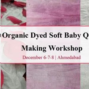 Organic Dyed Soft Baby Quilt Making Workshop