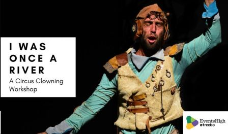 I Was Once A River A Circus Clowning Workshop - With Andrés Fagiolino & Betina Dominguez